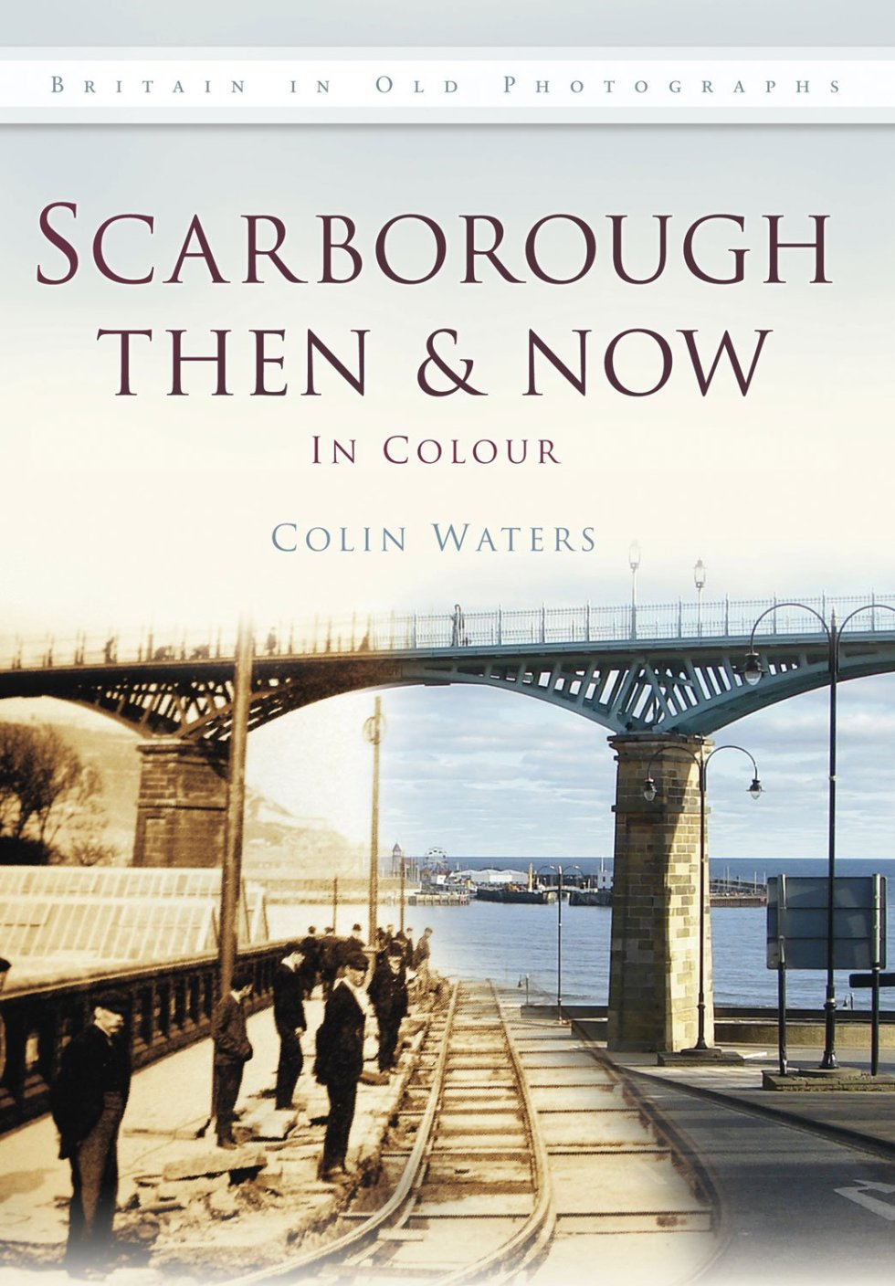 Picture of the book Scarborough Then and Now by Colin Waters